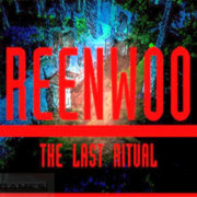 How To Install Greenwood The Last Ritual Game Without Errors