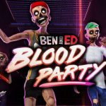 How To Install Ben and Ed Blood Party Without Errors