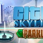 How To Install Cities Skylines Parklife Without Errors