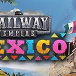 How To Install Railway Empire Mexico Without Errors