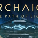 How To Install Archaica The Path of Light Game Without Errors