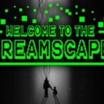 How To Install Welcome To The Dreamscape Without Errors