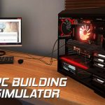 How To Install PC Building Simulator v0 9 0 0 Without Errors
