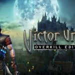 How To Install Victor Vran Overkill Edition Without Errors