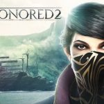 How To Install Dishonored 2 v1 77 9 Without Errors