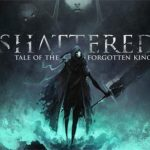 How To Install Shattered Tale of the Forgotten King Without Errors
